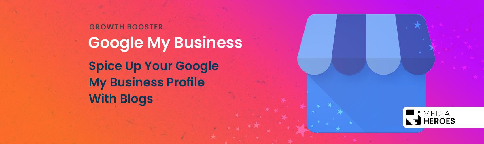 Google My Business blog Media Heroes